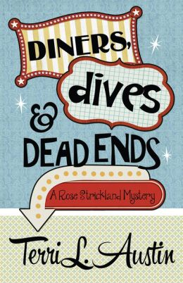 Diners, Dives & Dead Ends: A Rose Strickland Mystery