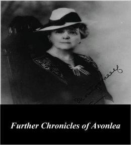Further Chronicles of Avonlea (Illustrated)