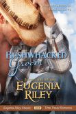 Book Cover Image. Title: BUSHWHACKED GROOM, Author: Eugenia Riley