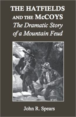 The Hatfields and the McCoys: The Dramatic Story of a Mountain Feud