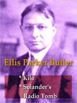 Two ELLIS PARKER BUTLER Classics - Kilo, & Solander's Radio Tomb