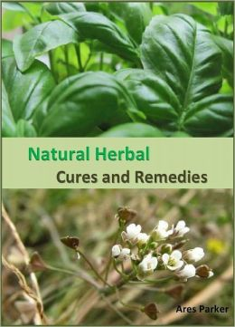 Natural Herbal Cures and Remedies: A Type of Alternative Medicine