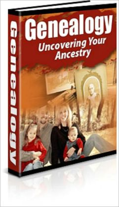 Geneaology - Uncovering Your Ancestry