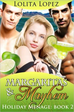 Margaritas and Mayhem (Holiday Menage Book 2)