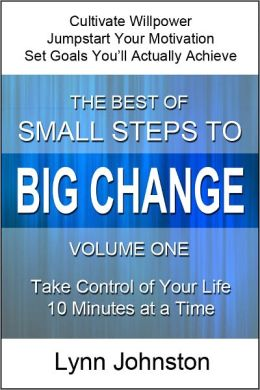 The Best of Small Steps to Big Change volume 1