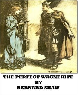 The Perfect Wagnerite: A Commentary on the Niblung's Ring