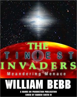The Tiniest Invaders BOOK II Meandering Menace