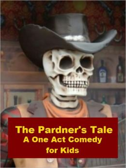 The Pardner's Tale - A One Act Comedy for Kids