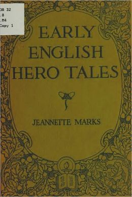 Early English Hero Tales (Original Illustrations & Text)