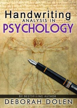 Handwriting Analysis in Psychology: Basic Theory by Deborah Dolen
