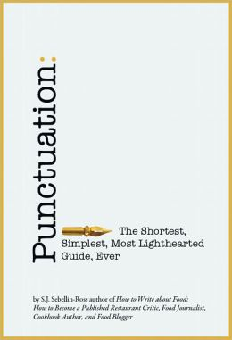 Punctuation The Shortest, Simplest, Most Lighthearted Guide, Ever