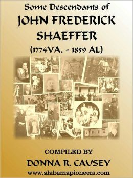 Some Descendants of John Frederick Shaeffer (1774-1859)