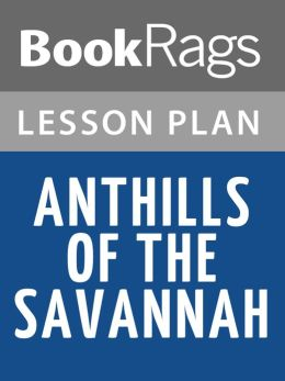 Anthills of the Savannah by Chinua Achebe Lesson Plans