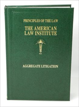 Principles of the Law of Aggregate Litigation