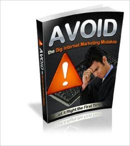 Avoid the Big Internet Marketing Mistakes
