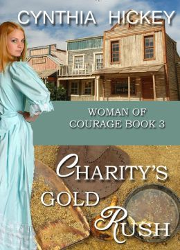 Charity's Gold Rush, Book 3 in Woman of Courage