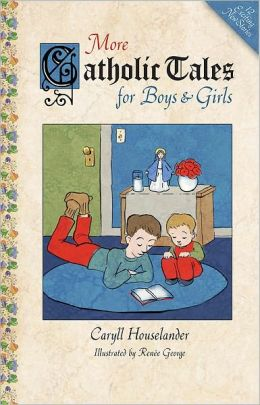More Catholic Tales for Boys & Girls