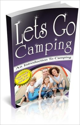Let's Go Camping: An Introduction To Camping! AAA+++