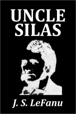Uncle Silas by Joseph Sheridan Le Fanu