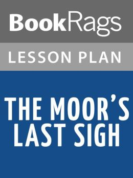The Moor's Last Sigh by Salman Rushdie Lesson Plans