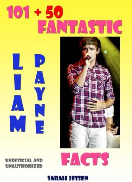 101 + 50 Fantastic Liam Payne Facts