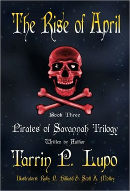 Pirates of Savannah: Book Three, The Rise of April - Young Adult Teen Historical Fiction Action Adventure