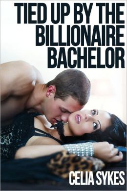 Tied Up by the Billionaire Bachelor