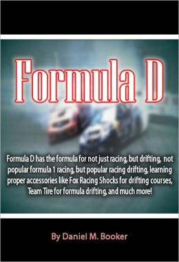 Formula D: Formula D has the formula for not just racing, but drifting, not popular formula 1 racing, but popular racing drifting, learning proper accessories like fox racing shocks for drifting courses, Team Tire for formula drifting, and much more!