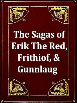 Three Sagas - Eirik the Red, Frithiof the Bold, & Gunnlaug
