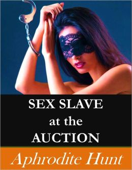 Sex Slave at the Auction (BDSM erotica)