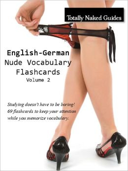 69 English-German Totally Naked Flashcards: Nude Girl Vocabulary Flash Cards, Vol. 2