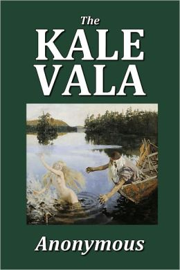 The Kalevala: The Finnish National Epic