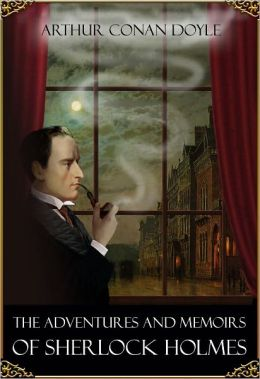 The Adventures and the Memoirs of Sherlock Holmes (Illustrated Edition)