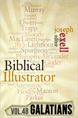 The Biblical Illustrator - Vol. 48 - Pastoral Commentary on Galatians