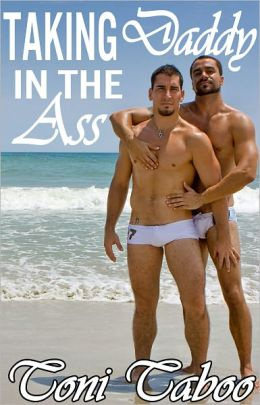 Taking Daddy in the Ass (Gay Father-Son Incest Erotica)