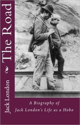 The Road: A Short Story Collection, Non-fiction, Biography Classic By Jack London! AAA+++