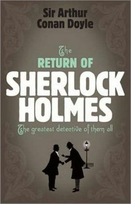 The Return of Sherlock Holmes: Mystery/Detective, Short Story Collection Classic By Arthur Conan Doyle! AAA+++