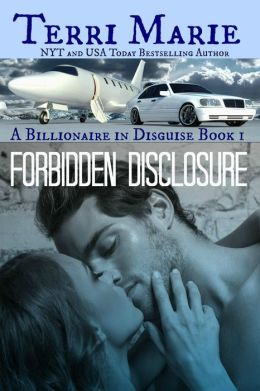Forbidden Disclosure, A Billionaire in Disguise Series, Book 1