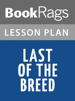 Last of the Breed by Louis L'Amour Lesson Plans
