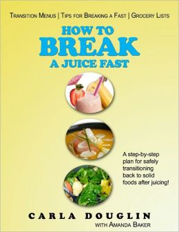 How to Break a Juice Fast