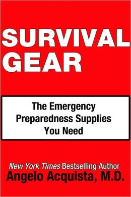 SURVIVAL GEAR: The Emergency Preparedness Supplies You Need
