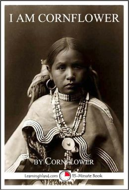 I Am Cornflower: The Story of a White Mountain Apache Girl