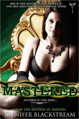 Mastered (Revenge in Vein, Book 2)