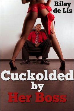 Cuckolded by Her Boss