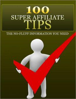 100 Super Affiliate Tips