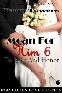 Moan For Him 6: To Love And Honour