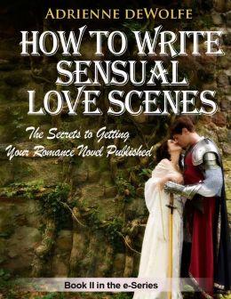 How to Write Sensual Love Scenes