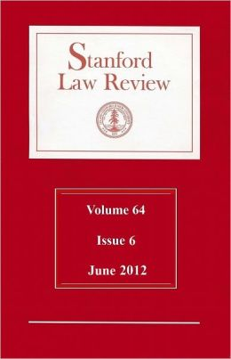 Stanford Law Review: Volume 64, Issue 6 - June 2012