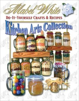 Kitchen Arts: Gifts in Jars by Deborah Dolen