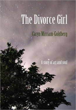 The Divorce Girl: A Story of Art and Soul